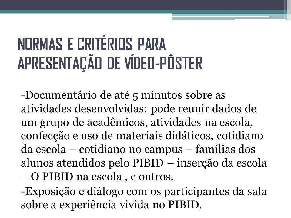 NORMAS E CRITÉRIOS PARA APRESENTAÇÃO DE VÍDEO-PÔSTER