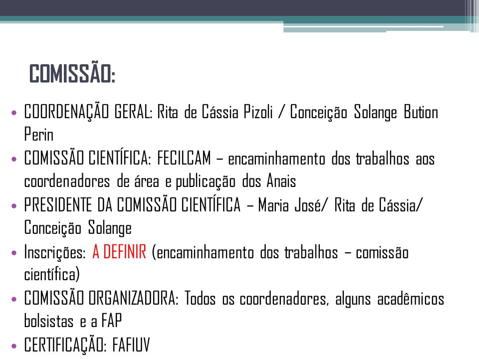 COMISSÃO: COORDENAÇÃO GERAL: Rita de Cássia Pizoli / Conceição Solange Bution Perin.