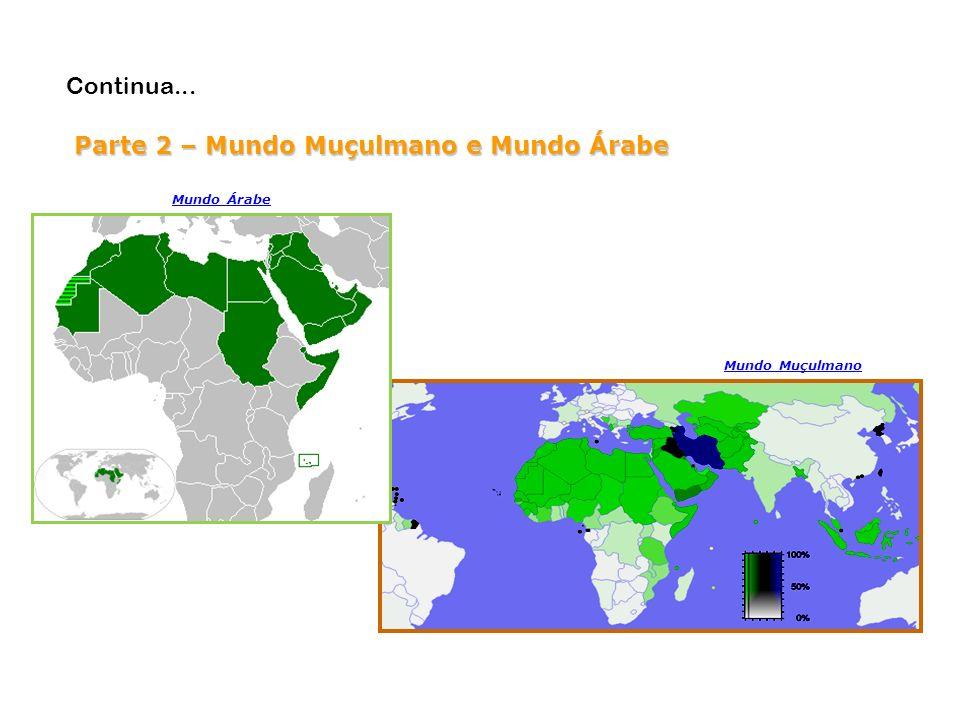 Parte 2 – Mundo Muçulmano e Mundo Árabe