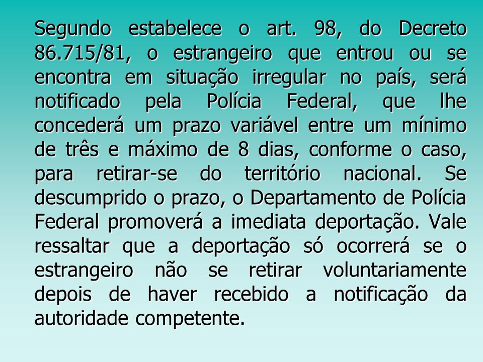 Segundo estabelece o art. 98, do Decreto 86