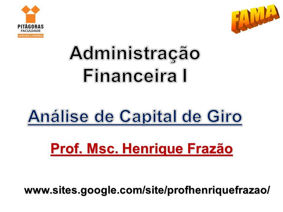 Análise de Capital de Giro Prof. Msc. Henrique Frazão