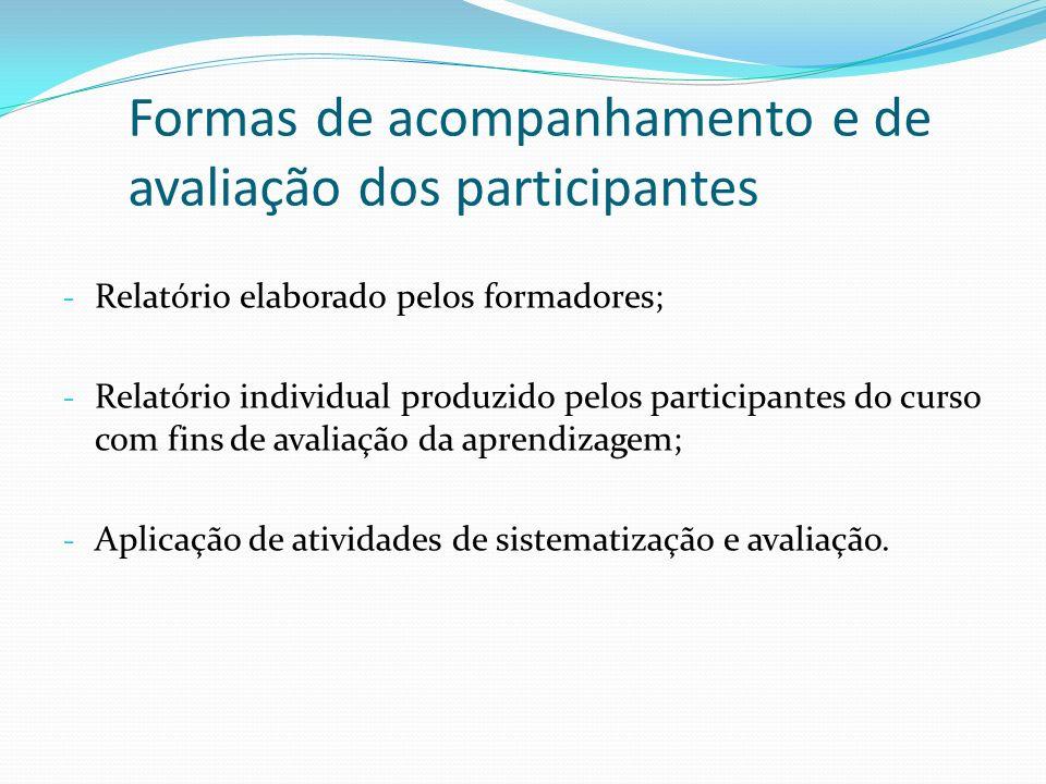 Formas de acompanhamento e de avaliação dos participantes