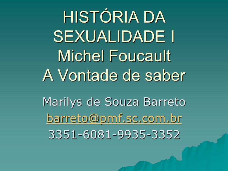 HISTÓRIA DA SEXUALIDADE I Michel Foucault A Vontade de saber