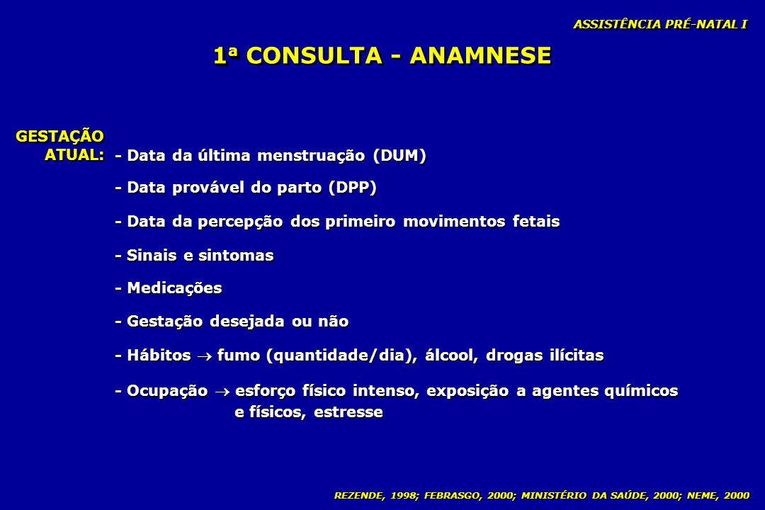 1a CONSULTA - ANAMNESE GESTAÇÃO ATUAL: