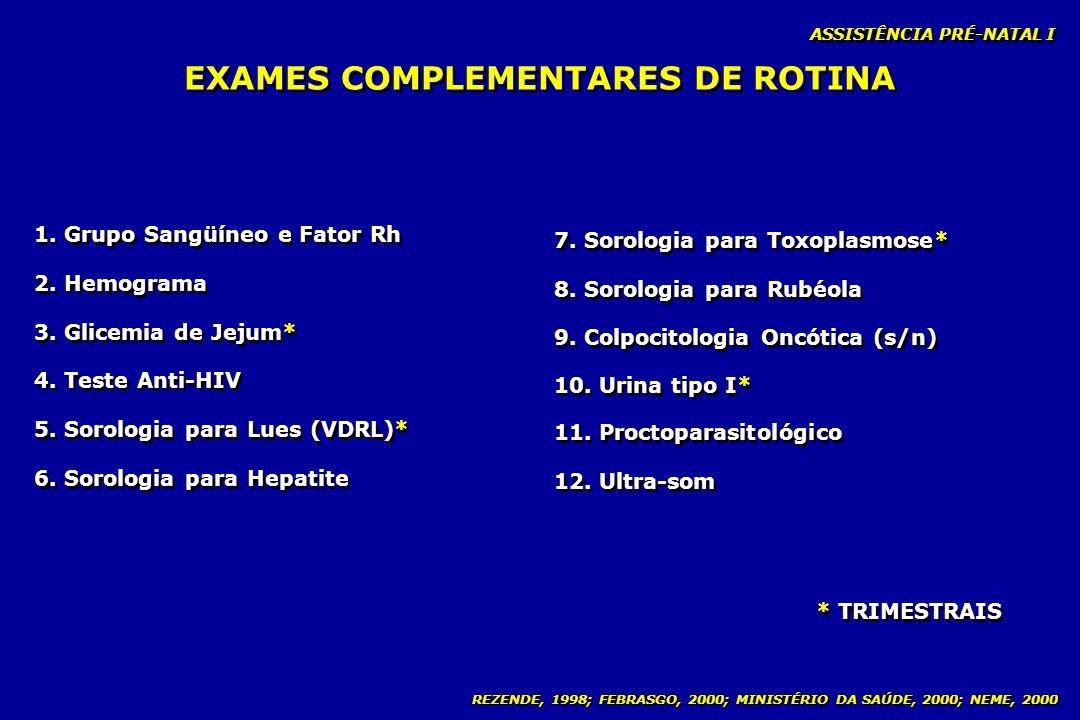 EXAMES COMPLEMENTARES DE ROTINA