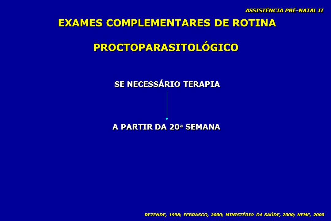 EXAMES COMPLEMENTARES DE ROTINA PROCTOPARASITOLÓGICO
