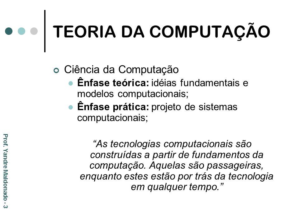 TEORIA DA COMPUTAÇÃO Ciência da Computação