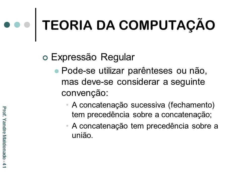 TEORIA DA COMPUTAÇÃO Expressão Regular