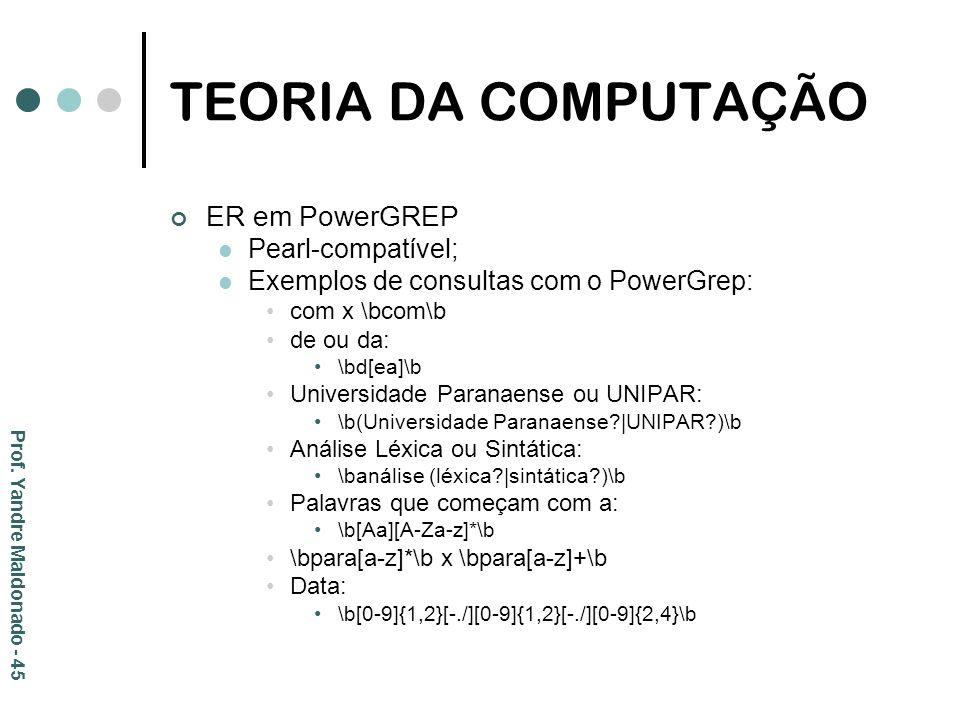 TEORIA DA COMPUTAÇÃO ER em PowerGREP Pearl-compatível;