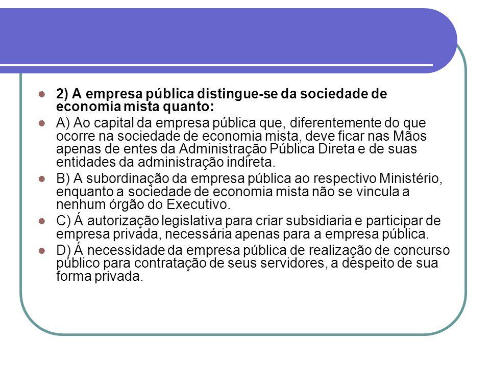 2) A empresa pública distingue-se da sociedade de economia mista quanto: