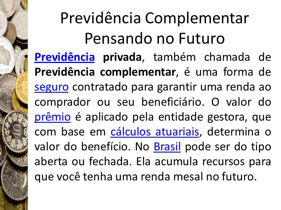 Previdência Complementar Pensando no Futuro