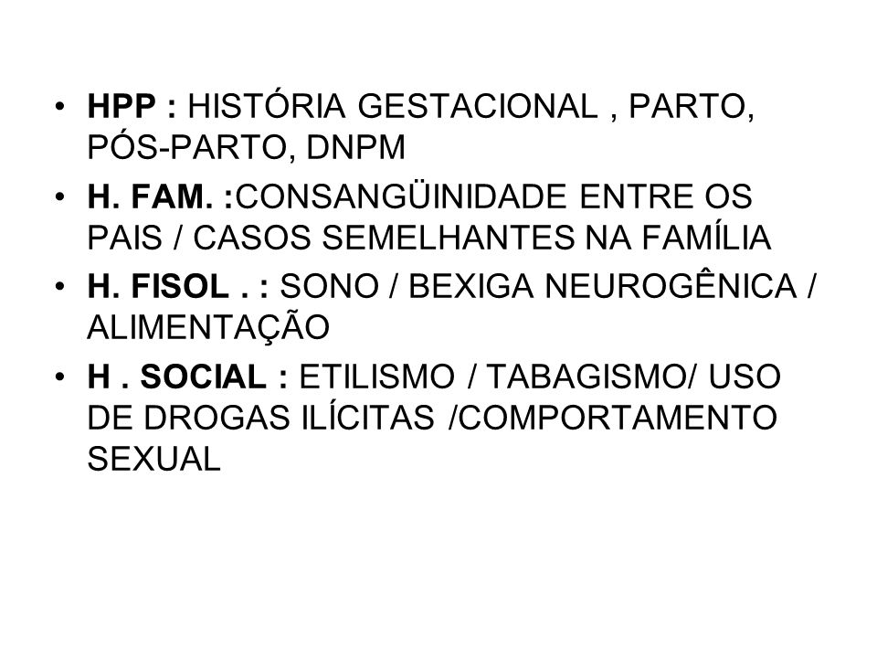HPP : HISTÓRIA GESTACIONAL , PARTO, PÓS-PARTO, DNPM
