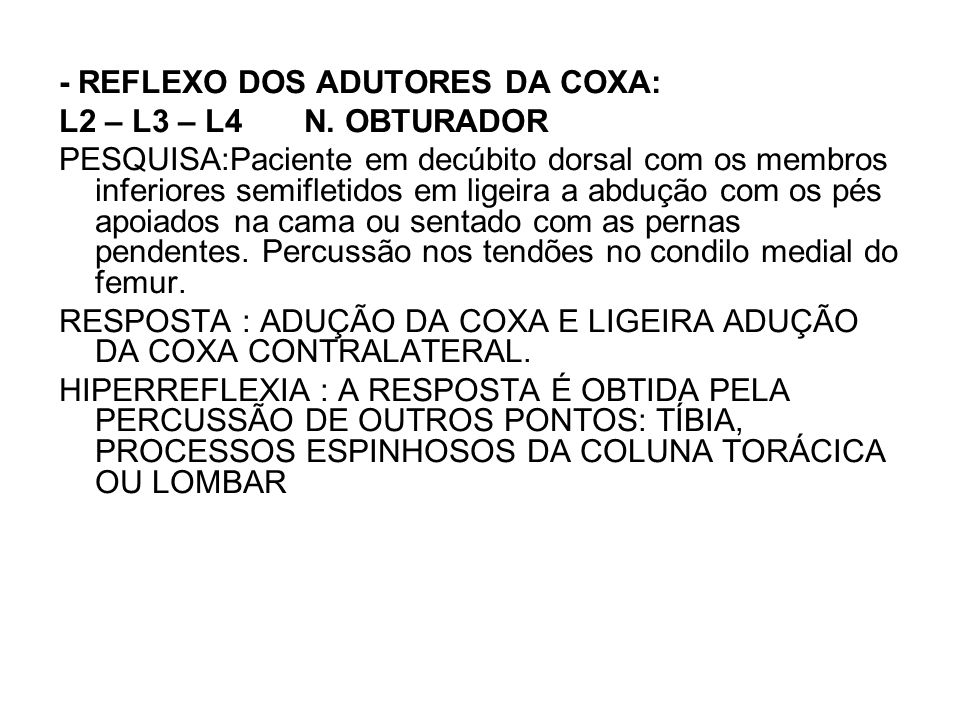 - REFLEXO DOS ADUTORES DA COXA: