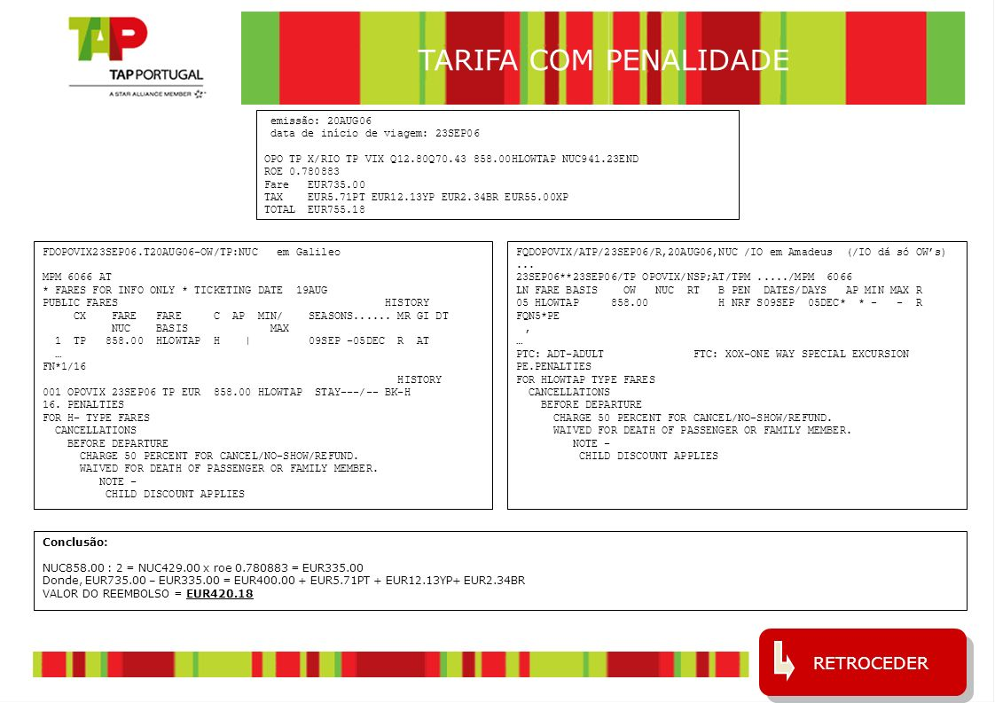 TARIFA COM PENALIDADE RETROCEDER emissão: 20AUG06