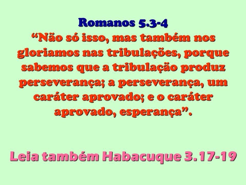 Leia também Habacuque 3.17-19