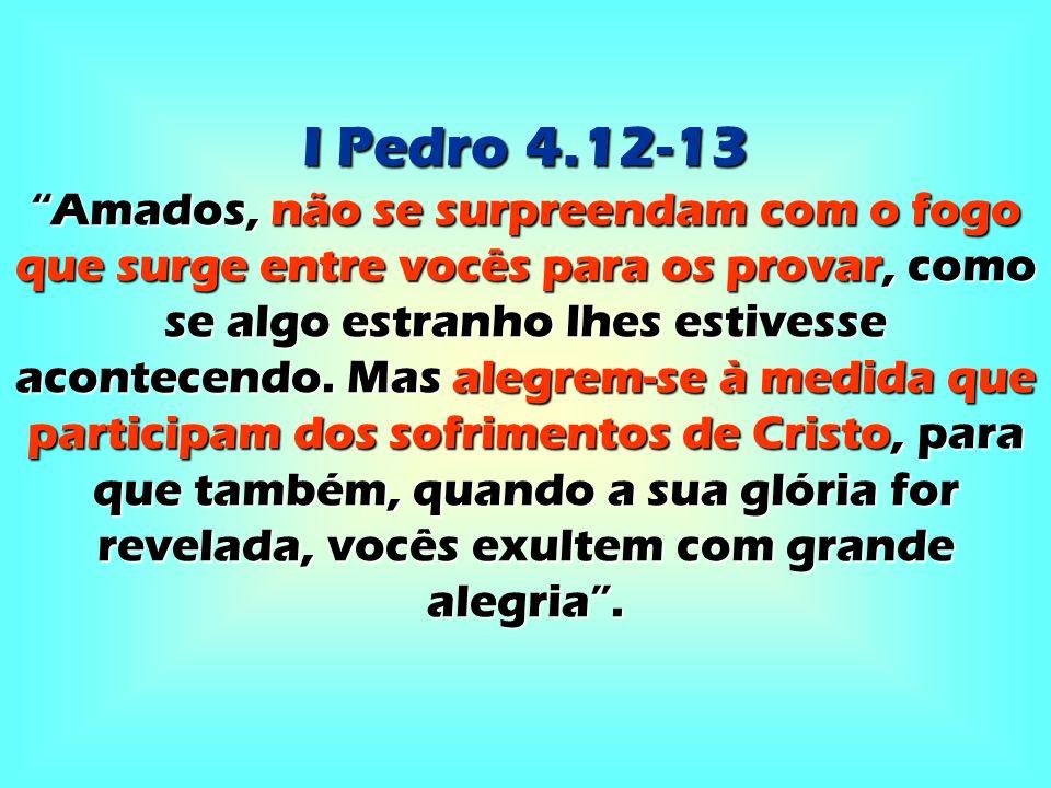 I Pedro 4.12-13