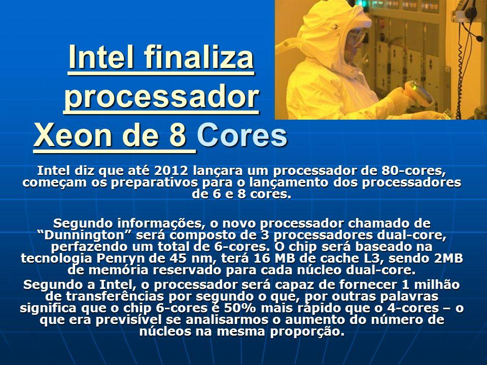 Intel finaliza processador Xeon de 8 Cores