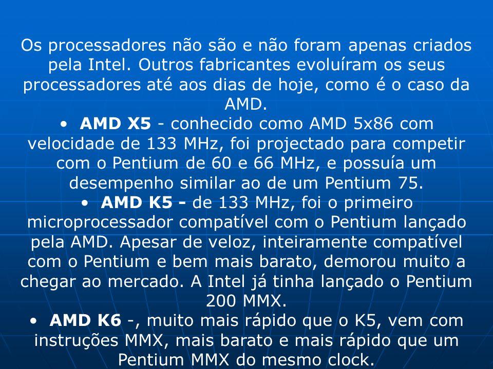 Os processadores não são e não foram apenas criados pela Intel