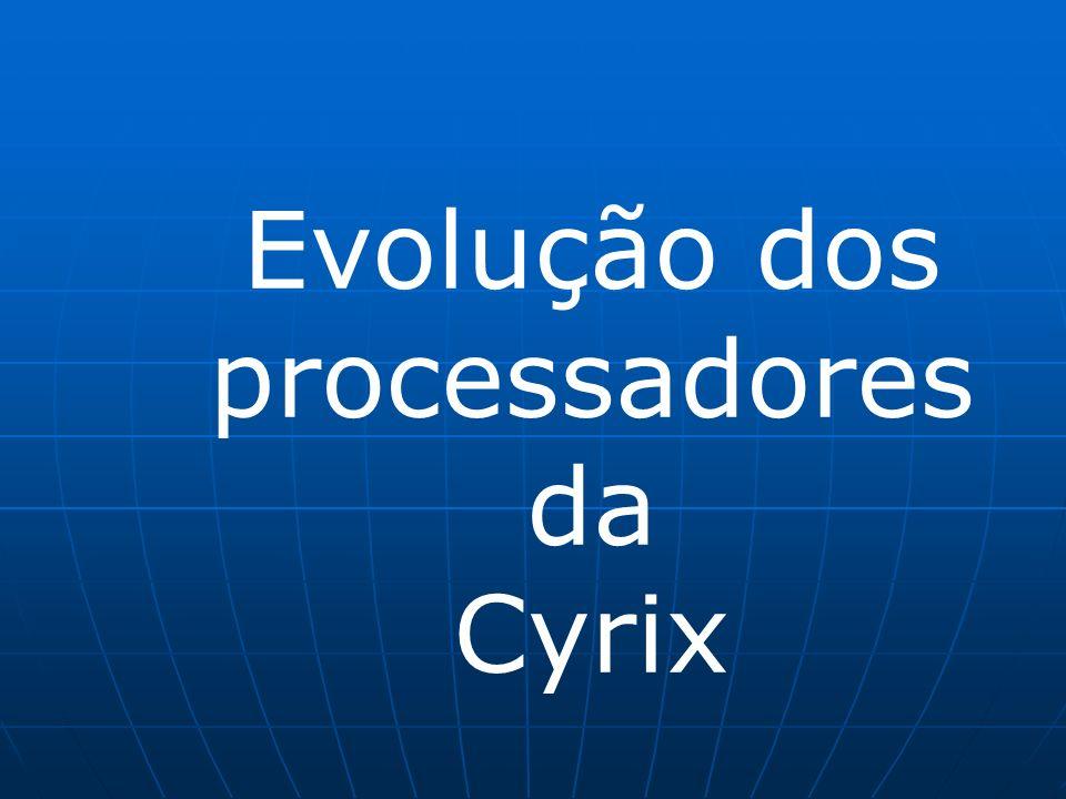 Evolução dos processadores da Cyrix