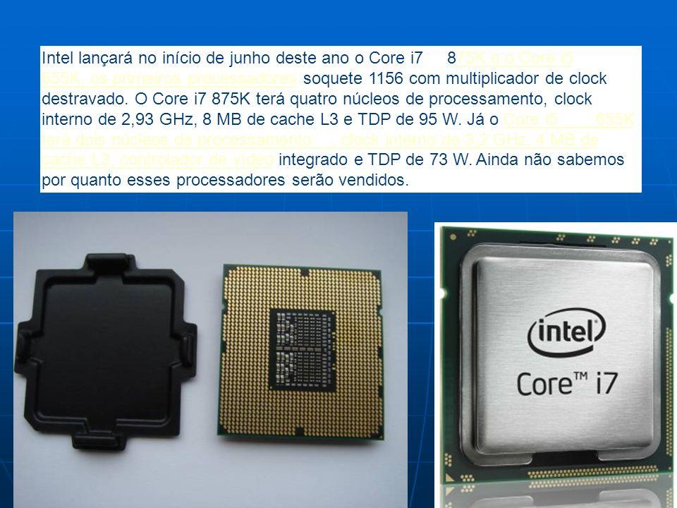Intel lançará no início de junho deste ano o Core i7 875K e o Core i5 655K, os primeiros processadores soquete 1156 com multiplicador de clock destravado.