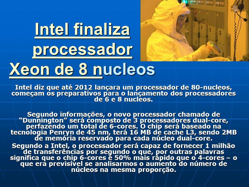 Intel finaliza processador Xeon de 8 nucleos