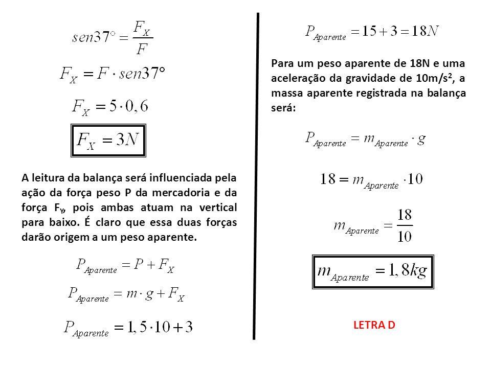 Para um peso aparente de 18N e uma aceleração da gravidade de 10m/s2, a massa aparente registrada na balança será: