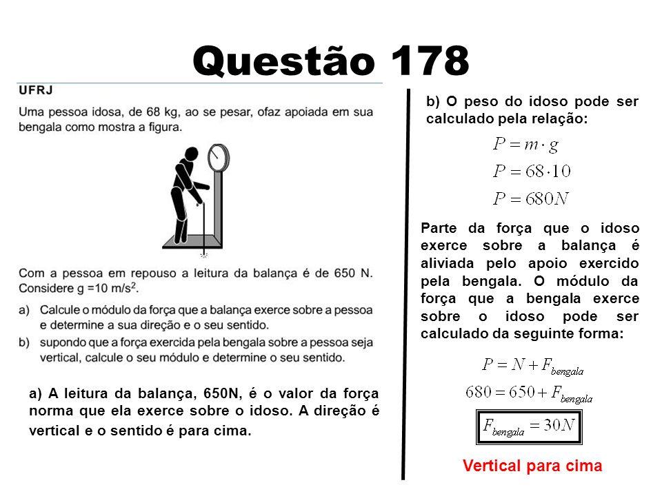 Questão 178 Vertical para cima