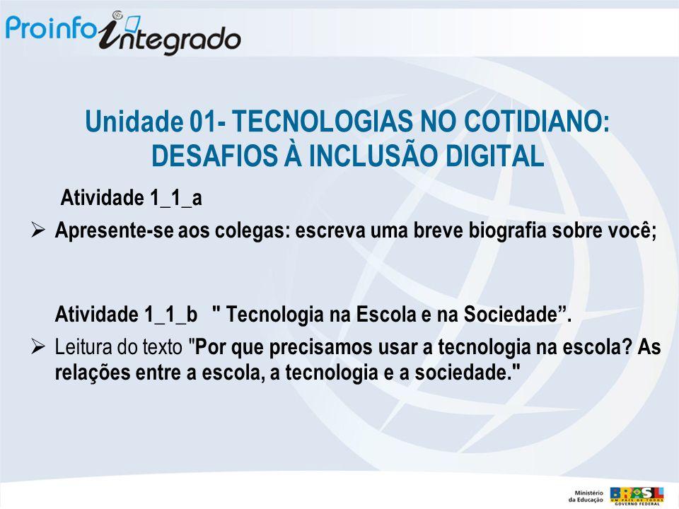 Unidade 01- TECNOLOGIAS NO COTIDIANO: DESAFIOS À INCLUSÃO DIGITAL
