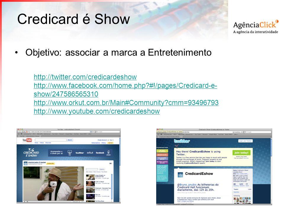 Credicard é Show Objetivo: associar a marca a Entretenimento