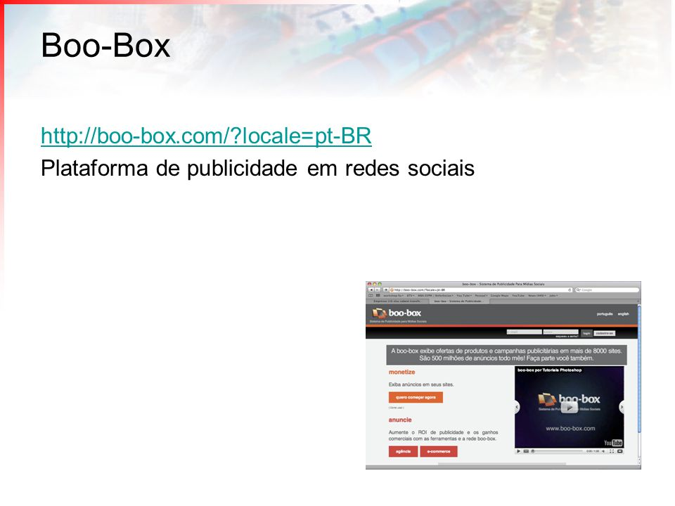 Boo-Box http://boo-box.com/ locale=pt-BR Plataforma de publicidade em redes sociais