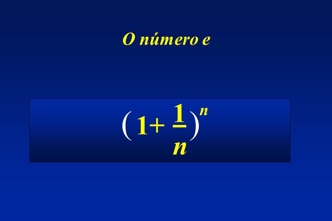 O número e 1 n n ( ) 1+