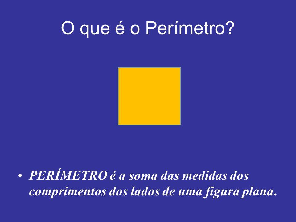 O que é o Perímetro PERÍMETRO é a soma das medidas dos comprimentos dos lados de uma figura plana.