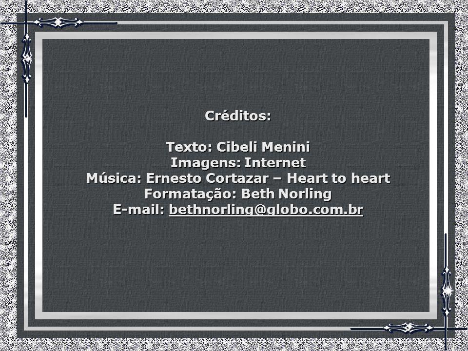 Música: Ernesto Cortazar – Heart to heart Formatação: Beth Norling
