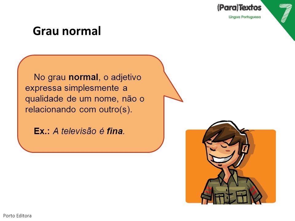 Grau normal No grau normal, o adjetivo expressa simplesmente a qualidade de um nome, não o relacionando com outro(s).