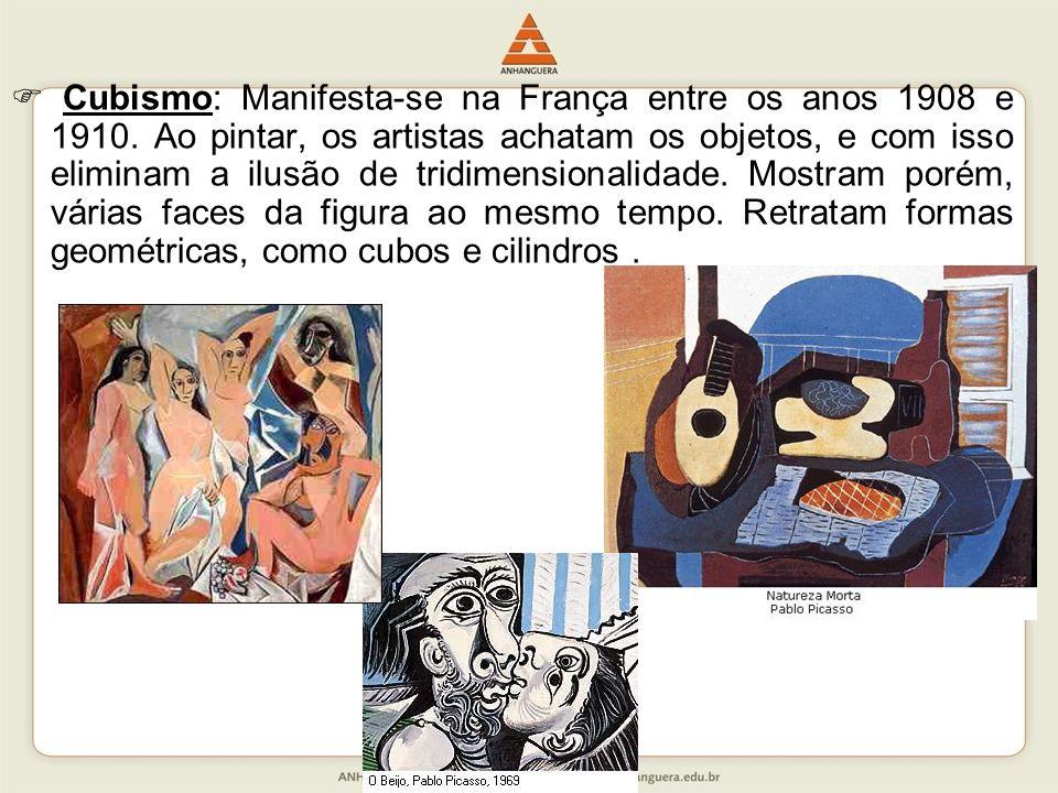  Cubismo: Manifesta-se na França entre os anos 1908 e 1910
