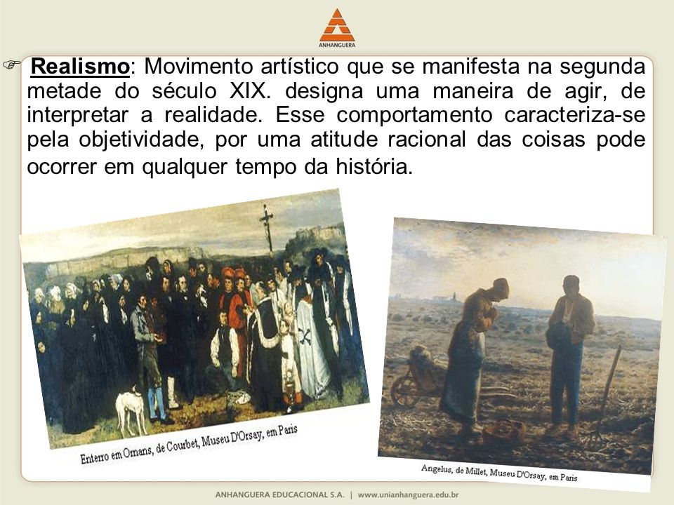  Realismo: Movimento artístico que se manifesta na segunda metade do século XIX.
