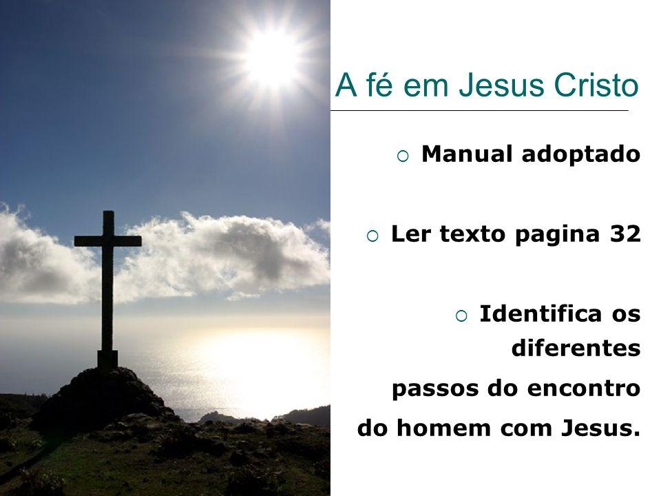 A fé em Jesus Cristo Manual adoptado Ler texto pagina 32