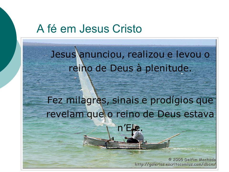 Jesus anunciou, realizou e levou o reino de Deus à plenitude.