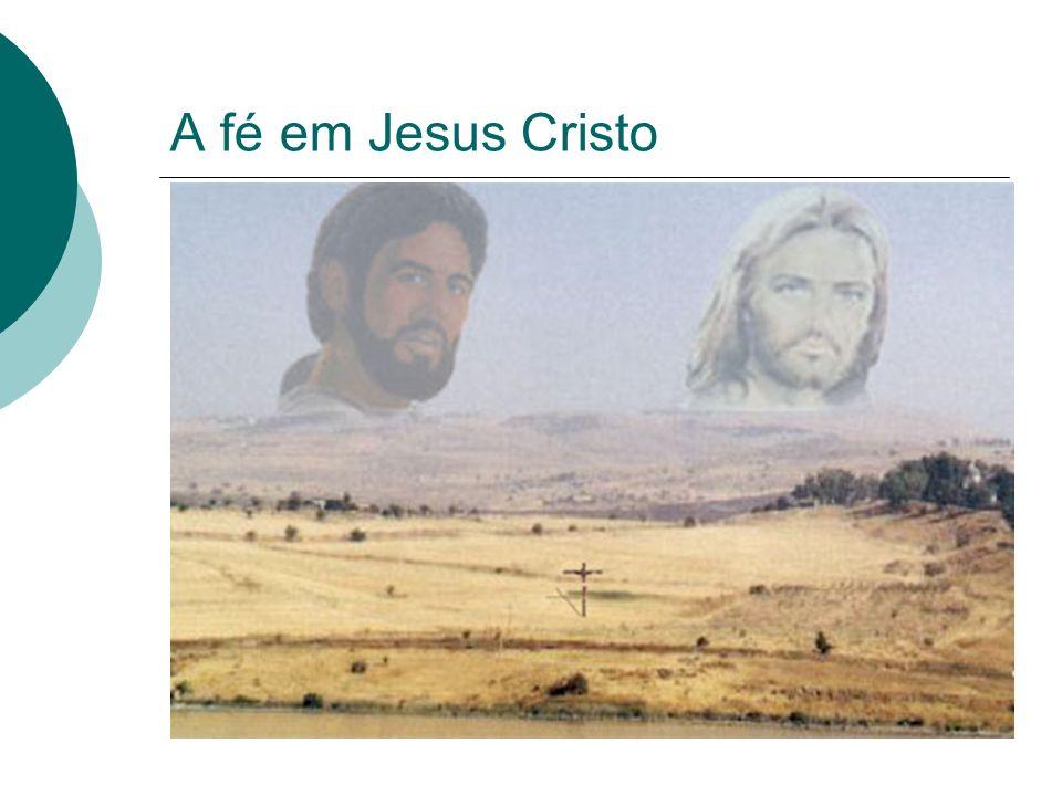 A fé em Jesus Cristo