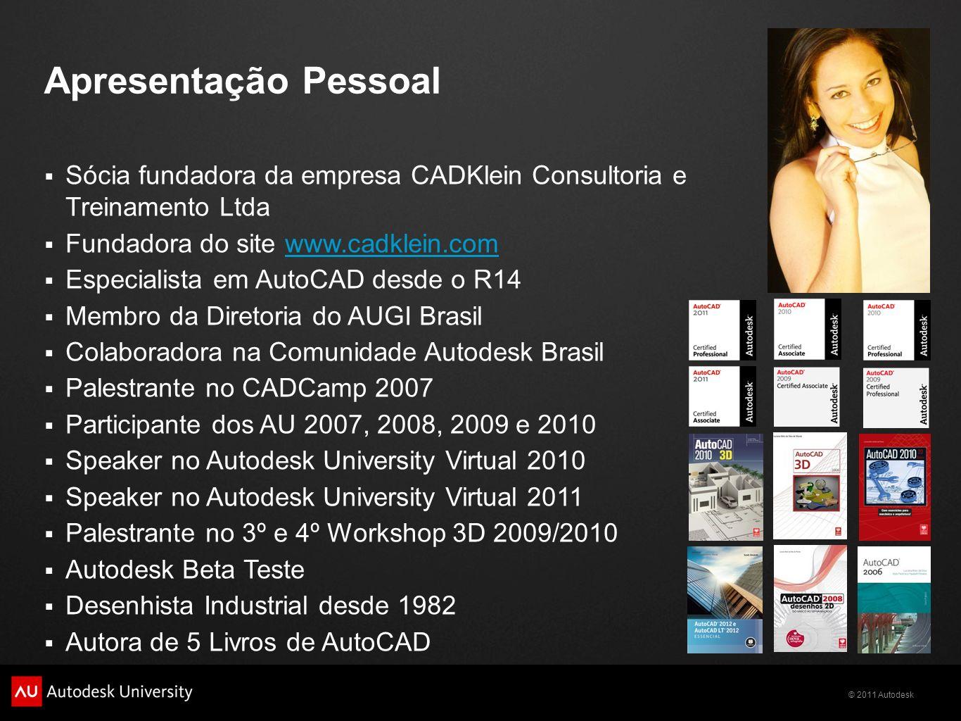 Apresentação PessoalSócia fundadora da empresa CADKlein Consultoria e Treinamento Ltda. Fundadora do site www.cadklein.com.