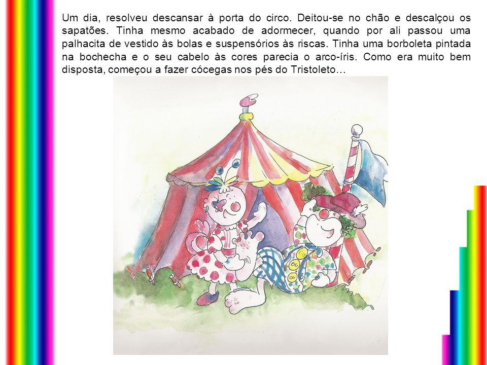Um dia, resolveu descansar à porta do circo