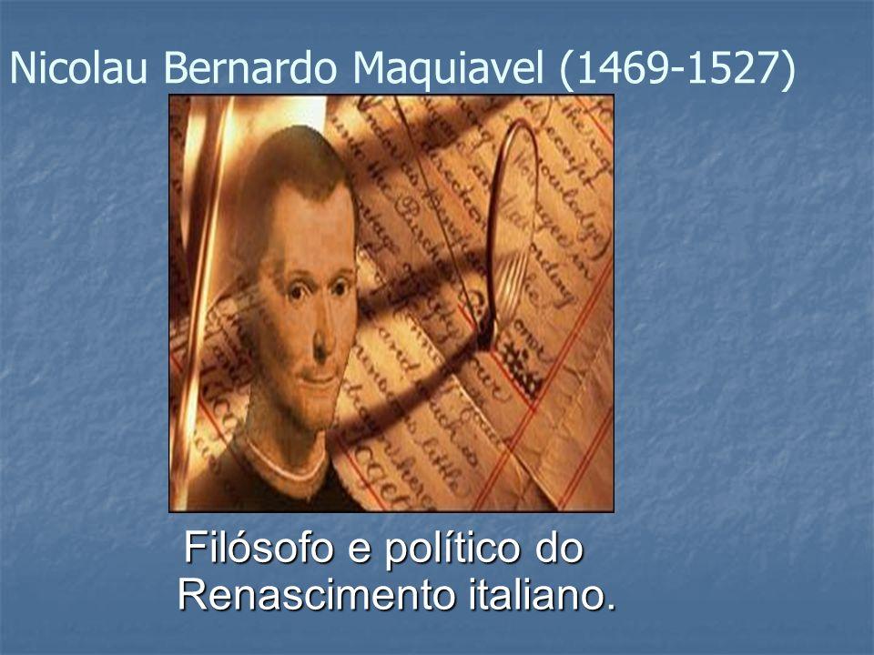 Nicolau Bernardo Maquiavel (1469-1527)