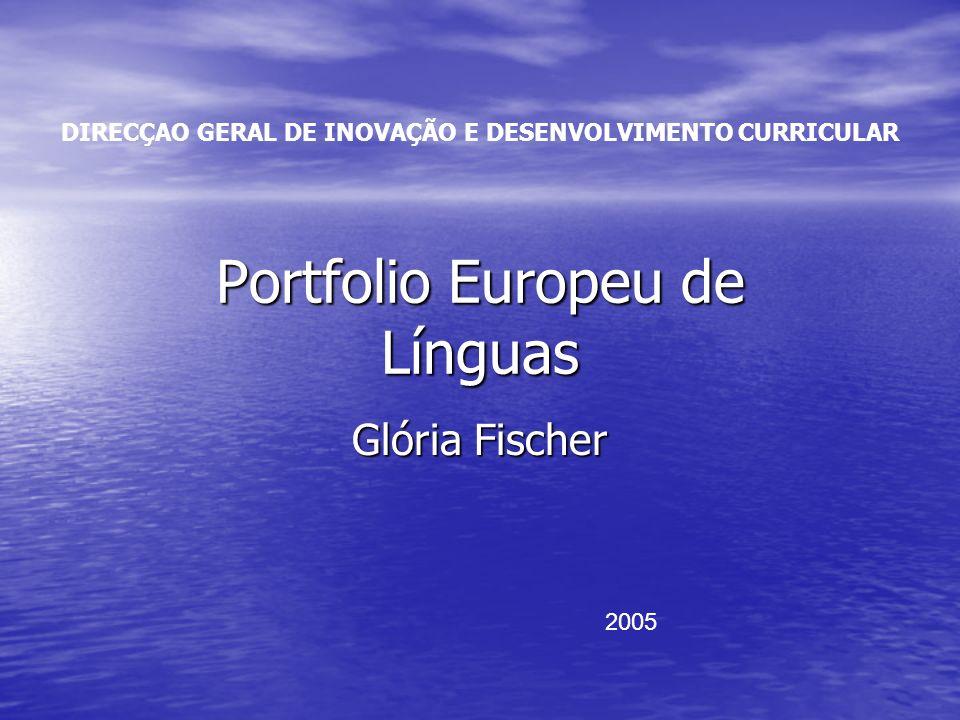 DIRECÇAO GERAL DE INOVAÇÃO E DESENVOLVIMENTO CURRICULAR Portfolio Europeu de Línguas