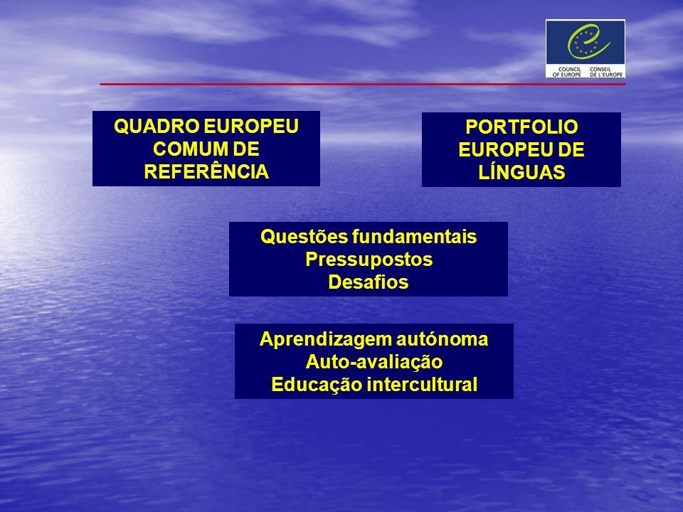 QUADRO EUROPEU COMUM DE REFERÊNCIA PORTFOLIO EUROPEU DE LÍNGUAS