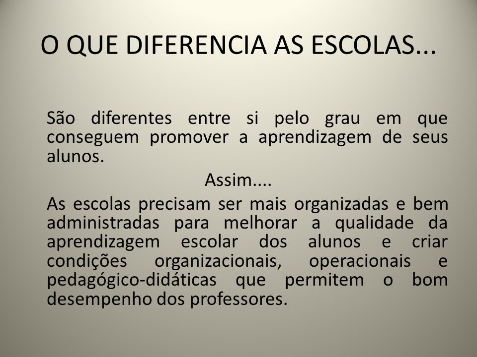 O QUE DIFERENCIA AS ESCOLAS...