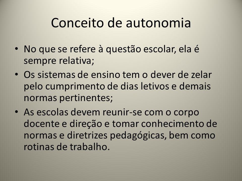 Conceito de autonomia No que se refere à questão escolar, ela é sempre relativa;