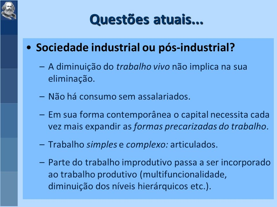 Questões atuais... Sociedade industrial ou pós-industrial