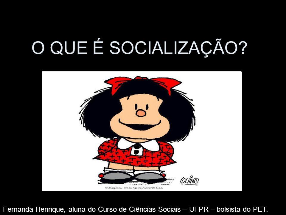 O QUE É SOCIALIZAÇÃO.