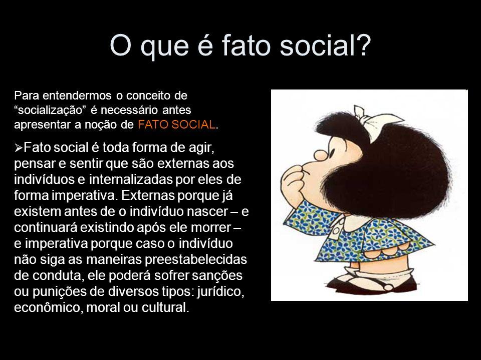 O que é fato social Para entendermos o conceito de socialização é necessário antes apresentar a noção de FATO SOCIAL.