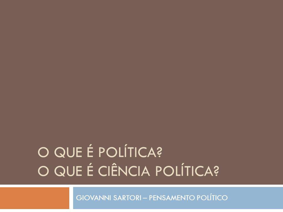 O QUE É POLÍTICA O QUE É CIÊNCIA POLÍTICA